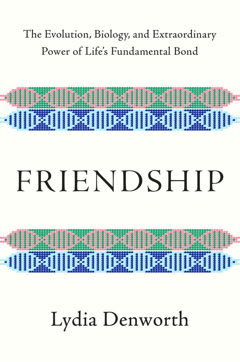 friendship_lydia-denworth-book-cover